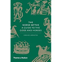 The Norse Myths: A Guide to the Gods and Heroes