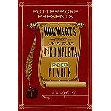Hogwarts: una guía incompleta y poco fiable (Pottermore Presents nº 3)