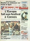 AUJOURD'HUI [No 15803] du 26/06/1995 - RACKET ET VIOLENCES SUR TOUTE LE LIGNE - CREIL-GARE DU NORD - L'EUROPE FAIT SON FESTIVAL A CANNES - PARIS - TIBERI VEND SES APPARTEMENTS AUX ENCHERES - LES SPORTS - LE TOUR - RUGBY - NELSO MANDELA CHAMPION DU MONDE...