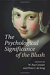 The Psychological Significance of the Blush by W. Ray Crozier (2015-07-02)
