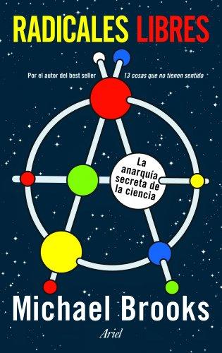 Radicales libres: La anarquía secreta de la ciencia (Claves) por Michael Brooks