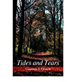 { TIDES AND TEARS } By Ffrench, Courtney D ( Author ) [ Mar - 2005 ] [ Paperback ]