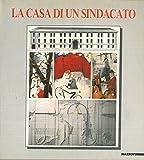 Scarica Libro La casa di un sindacato Architettura e pittura per la Camera del Lavoro di Reggio Emilia (PDF,EPUB,MOBI) Online Italiano Gratis