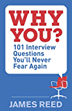 Why You?: 101 Interview Questions You'll Never Fear Again