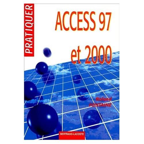 Access 97 et 2000 by Roland Fontaine (2001-01-01)