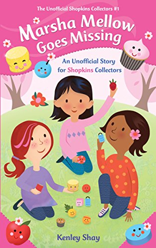 Marsha Mellow Goes Missing: An Unofficial Story for Shopkins Collectors (The Unofficial Shopkins Collectors Book 1) (English Edition)