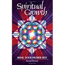 Spiritual Growth: Being Your Higher Self (Earth Life Series)
