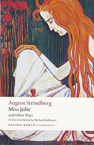 Miss Julie and Other Plays (Oxford World's Classics) por Johan August Strindberg