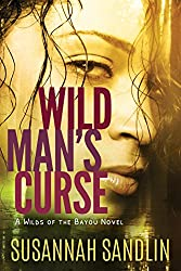 Wild Man's Curse (Wilds of the Bayou Book 1)
