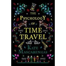 The Psychology of Time Travel: The most gripping book you will read in 2018