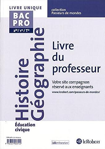 Histoire Géographie Éducation civique Bac Pro - Livre du professeur