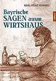 Bayrische Sagen ausm Wirtshaus: Mit Zeichnungen von Bernd Wiedemann