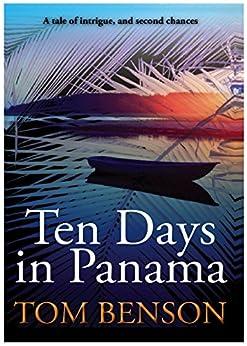 Ten Days in Panama by [Benson, Tom]