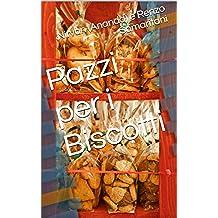 Pazzi per i Biscotti (i Libretti Vol. 3)