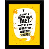 Printelligent Speaking Frames 'It Is Not A Short Term Diet. It Is A Long Term Lifestyle Change Quote Framed Decorative Paintings For Bedroom, Living Room, Drawing, Dining Room, Kitchen, Office, Lobby, Bathroom, Hotels, Restaurants, Outdoor & Reception