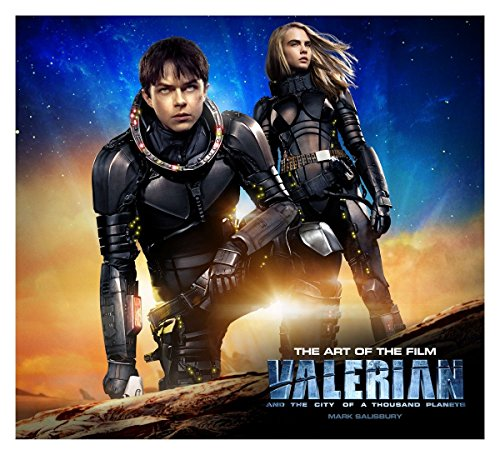 Valerian and the City of a Thousand Planets The Art of the Film (Valerian Film Tie in) (Acting For Film)