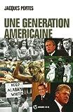 Une génération américaine : De J. F. Kennedy à G. W. Bush (Hors collection) (French Edition)