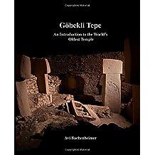 Göbekli Tepe: An Introduction to the World's Oldest Temple