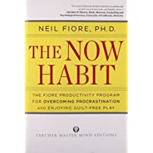 The Now Habit: A Strategic Program for Overcoming Procrastination and Enjoying Guilt-Free Play by Fiore, Neil (2007) Paperback