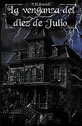 La venganza del diez de julio (Spanish Edition)