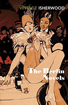 The Berlin Novels by [Isherwood, Christopher]
