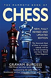 The Mammoth Book of Chess: With Internet Chess by Graham Burgess (2009-11-26)