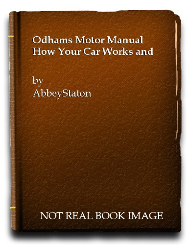 Odhams Motor Manual: How Your Car Works and How to Service It