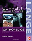 CURRENT Diagnosis & Treatment in Orthopedics, Fourth Edition (Lange Current Series)