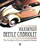 Volkswagen Beetle Cabriolet: The Full Story of the Convertible Beetle