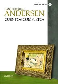Cuentos completos par Hans Christian Andersen
