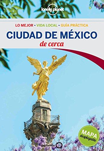 Ciudad de México De cerca 1 (Guías De cerca Lonely Planet) por Jacobo García García