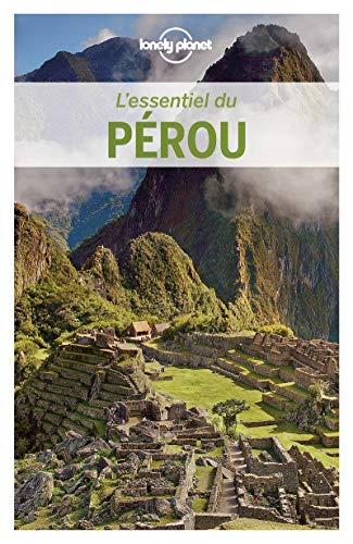 L'Essentiel du Pérou - 1ed par Lonely Planet LONELY PLANET