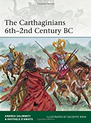 The Carthaginians 6th-2nd Century BC (Elite, Band 201)