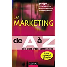 Le marketing de A à Z : 500 mots pour comprendre (Hors collection)