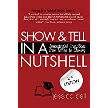 Show & Tell in a Nutshell: Demonstrated Transitions from Telling to Showing (Writing in a Nutshell Series Book 1) (English Edition)