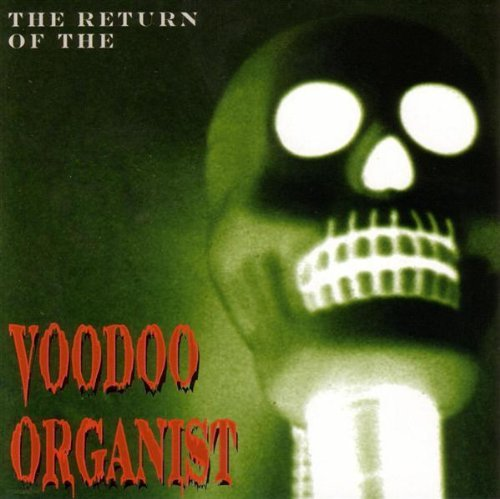 Return Of The Voodoo Organist [Us Import] by Voodoo Organist (2004-03-02)