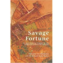 Savage Fortune: An Aristocratic Family in the Early Seventeenth Century (Suffolk Records Society)