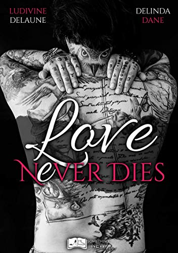 Love nEver Dies (Something New) par Ludivine Delaune