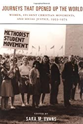 Journeys That Opened Up the World: Women, Student Christian Movements, and Social Justice, 1955-1975