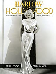 Harlow in Hollywood : The Blonde Bombshell in the Glamour Capital, 1928-1937