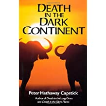 Death in the Dark Continent by Peter Hathaway Capstick (1983-05-15)