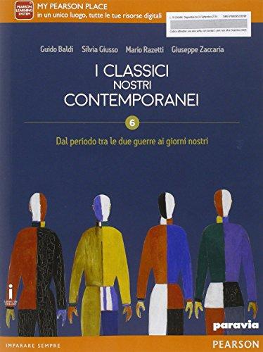 Classici nostri contemporanei. Per le Scuole superiori. Con e-book. Con espansione online: 6
