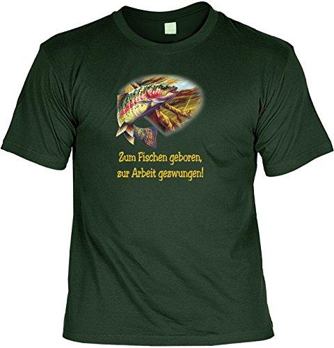 Angler/Motiv-Shirt/Spaß-Shirt Rubrik lustige Sprüche: Zum Fischen geboren - zur Arbeit gezwungen! geniale Geschenkidee Dunkelgrün