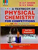 GRB A Textbook of PHYSICAL CHEMISTRY FOR COMPETITIONS For JEE (Main & Advanced) & All Other Engineering Entrance Examinations 2nd Year Programme