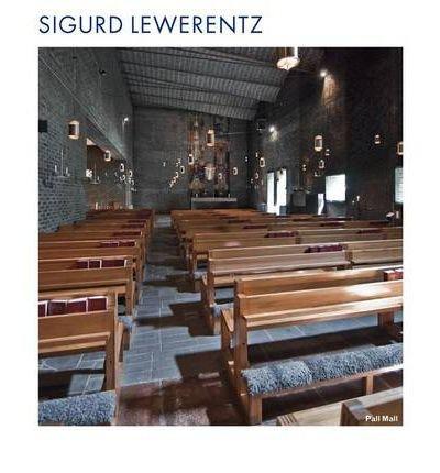 [(Sigurd Lewerentz)] [ By (author) Colin St. John Wilson, By (author) Gennaro Postiglione, By (author) Nicola Flora, By (author) Mondadori Electa SpA ] [May, 2013]