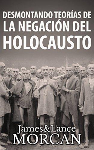 Descargar Libro Desmontando Teorías de la Negación del Holocausto de James Morcan