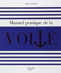 Le manuel pratique de la voile