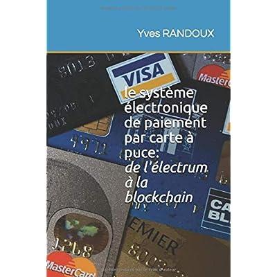 Le système électronique de paiement par carte à puce: de l'Électrum à la Blockchain