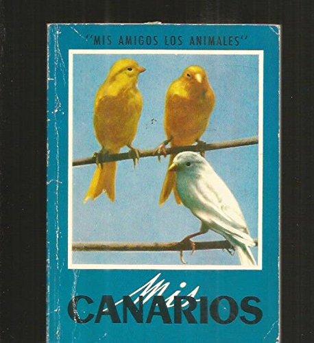 Mis canarios (Mis amigos los animales)