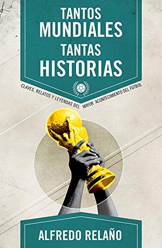Tantos mundiales, tantas historias (Deportes (corner)) por Alfredo Relaño